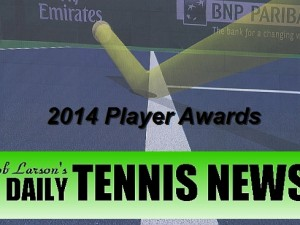 Daily Tennis News Looks Back at 2014 Player Awards